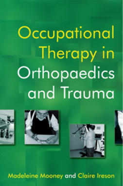 Mooney, Madeleine - Occupational Therapy in Orthopaedics and Trauma, e-bok