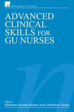 Davies, Jonathan - Advanced Clinical Skills for GU Nurses, ebook
