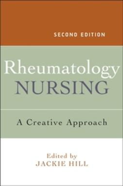 Hill, Jackie - Rheumatology Nursing: A Creative Approach, ebook