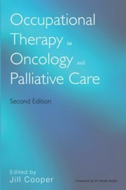 Cooper, Jill - Occupational Therapy in Oncology and Palliative Care, ebook