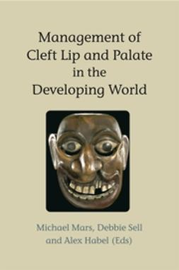 Habel, Alex - Management of Cleft Lip and Palate in the Developing World, ebook