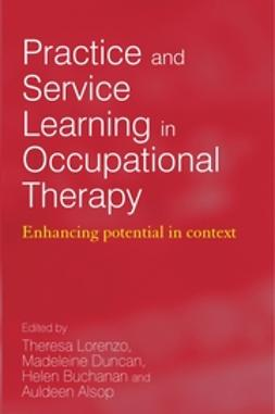 Alsop, Auldeen - Practice and Service Learning in Occupational Therapy: Enhancing Potential in Context, e-bok