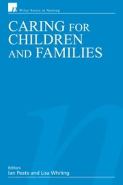 Peate, Ian - Caring for Children and Families, ebook