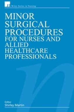 Martin, Shirley - Minor Surgical Procedures for Nurses and Allied Healthcare Professional, e-bok