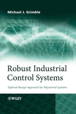 Grimble, Michael J. - Robust Industrial Control Systems: Optimal Design Approach for Polynomial Systems, e-bok