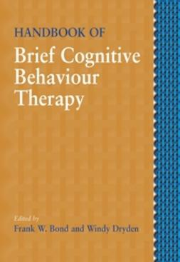 Bond, Frank W. - Handbook of Brief Cognitive Behaviour Therapy, ebook
