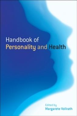 Vollrath, Margarete E. - Handbook of Personality and Health, ebook