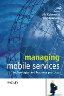 Koivukoski, Ulla - Managing Mobile Services: Technologies and Business Practices, ebook