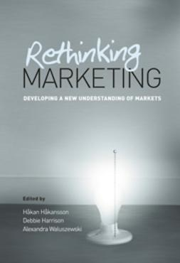 Håkansson, Håkan - Rethinking Marketing: Developing a New Understanding of Markets, ebook