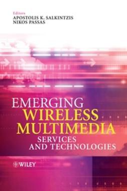 Passas, Nikos - Emerging Wireless Multimedia: Services and Technologies, e-bok