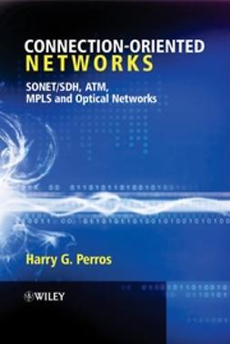 Perros, Harry G. - Connection-Oriented Networks : SONET/SDH, ATM, MPLS and Optical Networks, e-bok