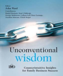 Ward, John L. - Unconventional Wisdom: Counterintuitive Insights for Family Business Success, ebook