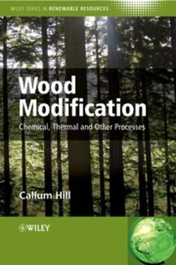 Hill, Callum A. S. - Wood Modification: Chemical, Thermal and Other Processes, ebook