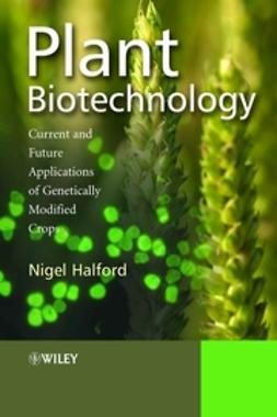 Halford, Nigel - Plant Biotechnology: Current and Future Applications of Genetically Modified Crops, ebook