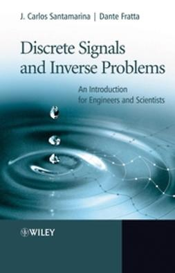 Fratta, Dante - Discrete Signals and Inverse Problems: An Introduction for Engineers and Scientists, ebook