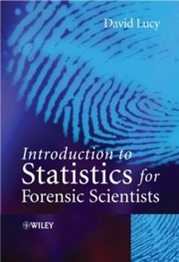 Lucy, David - Introduction to Statistics for Forensic Scientists, ebook