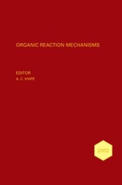 Knipe, Chris - Organic Reaction Mechanisms, 2002: An Annual Survey Covering the Literature Dated January to December 2002, ebook