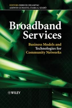Chlamtac, Imrich - Broadband Services: Business Models and Technologies for Community Networks, ebook