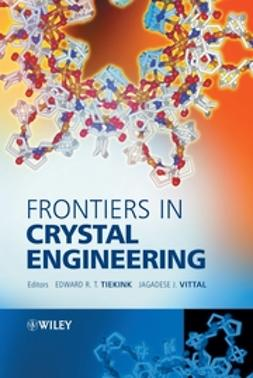 Tiekink, Edward R.T. - Frontiers in Crystal Engineering, ebook