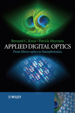 Kress, Bernard C. - Applied Digital Optics: From Micro-optics to Nanophotonics, ebook