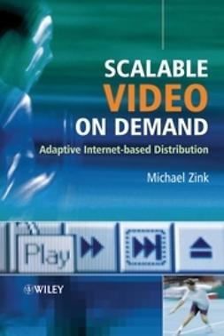 Zink, Michael - Scalable Video on Demand: Adaptive Internet-based Distribution, ebook