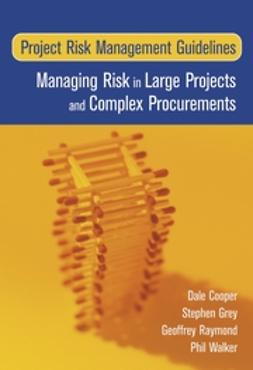 Cooper, Dale F. - Project Risk Management Guidelines: Managing Risk in Large Projects and Complex Procurements, ebook