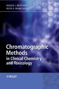 Bertholf, Roger - Chromatographic Methods in Clinical Chemistry and Toxicology, ebook