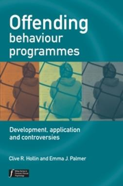 Hollin, Clive R. - Offending Behaviour Programmes: Development, Application and Controversies, ebook
