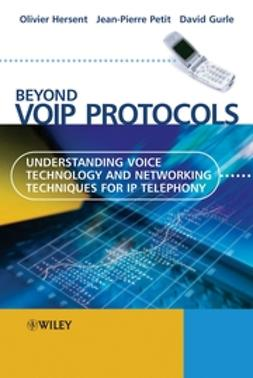 Gurle, David - Beyond VoIP Protocols: Understanding Voice Technology and Networking Techniques for IP Telephony, ebook