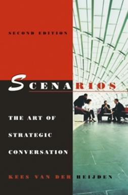 Heijden, Kees van der - Scenarios: The Art of Strategic Conversation, ebook