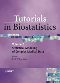 D'Agostino, Ralph - Tutorials in Biostatistics, Tutorials in Biostatistics: Statistical Modelling of Complex Medical Data, ebook
