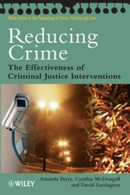 Farrington, David P. - Reducing Crime: The Effectiveness of Criminal Justice Interventions, ebook