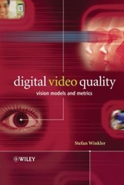 Winkler, Stefan - Digital Video Quality: Vision Models and Metrics, ebook