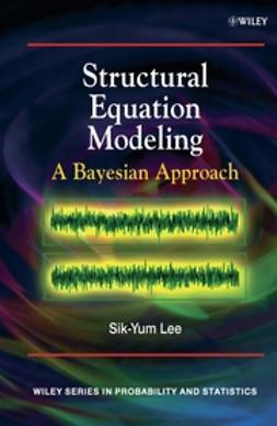 Lee, Sik-Yum - Structural Equation Modelling: A Bayesian Approach, e-bok