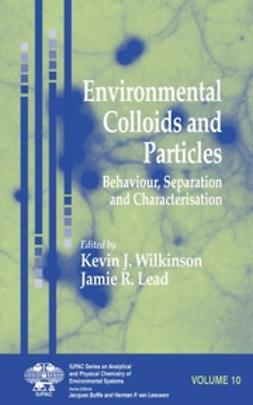 Lead, Jamie R. - Environmental Colloids and Particles: Behaviour, Separation and Characterisation, ebook