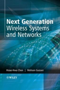 Chen, Hsiao-Hwa - Next Generation Wireless Systems and Networks, e-bok