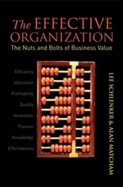 Matcham, Alan - The Effective Organization: The Nuts and Bolts of Business Value, ebook