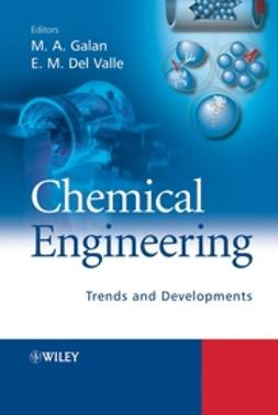 Galan, Miguel A. - Chemical Engineering: Trends and Developments, ebook