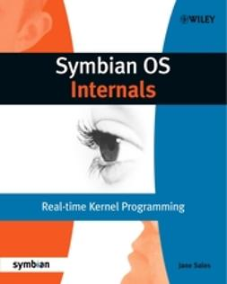Sales, Jane - Symbian OS Internals: Real-time Kernel Programming, ebook