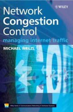 Welzl, Michael - Network Congestion Control: Managing Internet Traffic, ebook