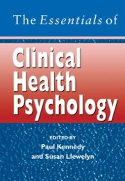 Kennedy, Paul - The Essentials of Clinical Health Psychology, ebook