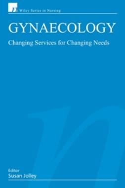 Jolley, Sue - Gynaecology: Changing Services for Changing Needs, e-kirja