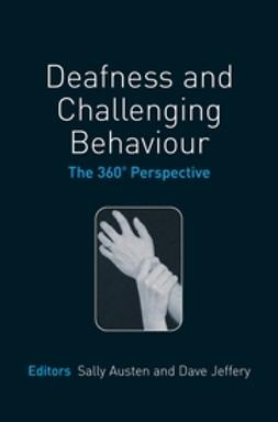 Austen, Sally - Deafness and Challenging Behaviour: The 360° Perspective, ebook