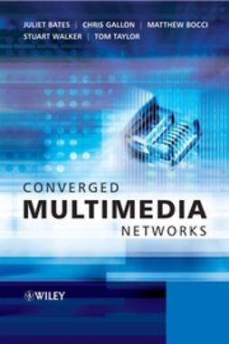 Bates, Juliet - Converged Multimedia Networks, ebook