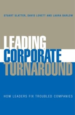 Barlow, Laura - Leading Corporate Turnaround: How Leaders Fix Troubled Companies, ebook
