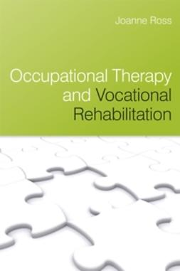 Ross, Joanne - Occupational Therapy and Vocational Rehabilitation, ebook