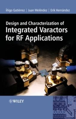 Gutierrez, Inigo - Design and Characterization of Integrated Varactors for RF Applications, ebook