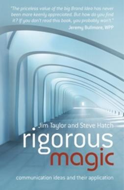 Hatch, Steve - Rigorous Magic: Communication Ideas and their Application, ebook
