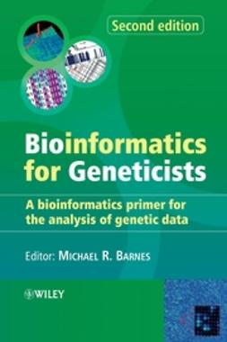 Barnes, Michael R. - Bioinformatics for Geneticists: A Bioinformatics Primer for the Analysis of Genetic Data, ebook