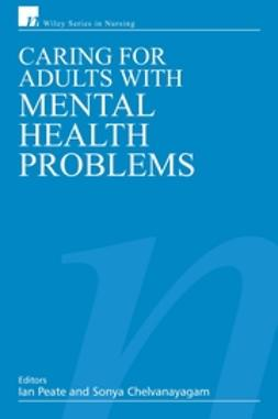Chelvanayagam, Sonya - Caring for Adults with Mental Health Problems, ebook